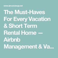 The Must-Haves For Every Vacation & Short Term Rental Home — Airbnb Management & Vacation Rental Tips | Air Concierge