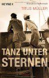 Tanz unter Sternen: Roman - Titus Müller