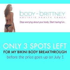 Are you ready to feel AMAZING in a bathing suit? Are you ready to feel confidant eat nourishing delicious food and transform your life? I'm ready to help you get there with my BIKINI BODY BREAKTHROUGH! We'll talk about where you're at what you want how to get there and how I can help you. Are you ready for your very own bikini body?  Go to:  brittneydacosta.com  Work With Me  B3 Bikini Body VIP Custom Coaching