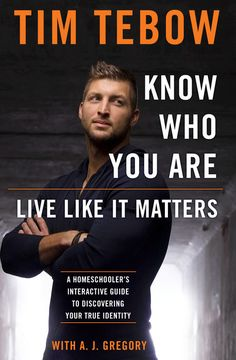 Know Who You Are. Live Like It Matters. by Tim Tebow - WaterBrook & Multnomah
