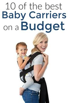 They're always on baby registries, but what are the best baby carriers on the market? Here are 10 of the best when you're on a budget!