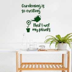 Gardening is so exciting that I wet my plants Wall Sticker, Funny Decals, Wall, Garden Gifts, Wall Stickers, Inspiration, Bumper Stickers, Plant Wall, Wall Decals