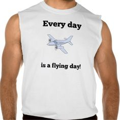 Every Day Is A Flying Day Sleeveless T-shirts Tank Tops