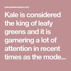 Kale is considered the king of leafy greens and it is garnering a lot of attention in recent times as the modern superfood for weight loss. But the health benefits of kale go way beyond any hype. This leafy green vegetable is a rich source of dietary fiber, vitamins and minerals which provides satiety at …
