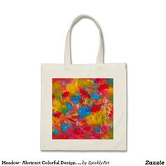 """Colored Meadow- Abstract Colorful Design. Blossoming Flowers. Shopping grocery bags. """"flowerstotes Zazzle"""