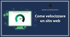 Come velocizzare un sito web, dall'analisi della velocità con tool come il PageSpeed di Google, GMetrix e Pingdom ai consigli semplici da applicare.