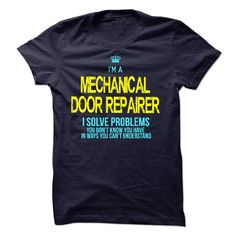 I'm A MECHANICAL DOOR REPAIRER T-Shirts, Hoodies. GET IT ==► https://www.sunfrog.com/LifeStyle/Im-AAn-MECHANICAL-DOOR-REPAIRER-59662157-Guys.html?id=41382