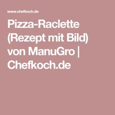 Pizza-Raclette (Rezept mit Bild) von ManuGro | Chefkoch.de