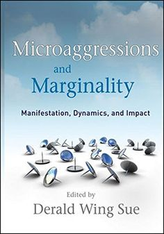 Microaggressions and Marginality: Manifestation, Dynamics... http://www.amazon.com/dp/0470491396/ref=cm_sw_r_pi_dp_nm3gxb16ASEE3