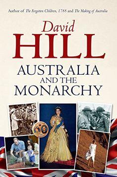 Amazon.com: Australia and the Monarchy eBook: David Hill: Kindle Store