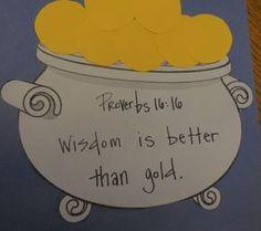Patrick's Day Sunday School Lesson: Wisdom is Better Than Gold! Kids Sunday School Lessons, Sunday School Crafts For Kids, Sunday School Rooms, St Patricks Day Crafts For Kids, Bible Lessons For Kids, Bible For Kids, 4 Kids, School Ideas, Preschool Bible