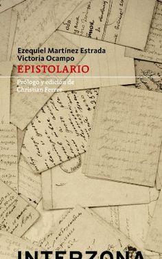 Epistolario-  Victoria Ocampo y Ezequiel Martínez Estrada