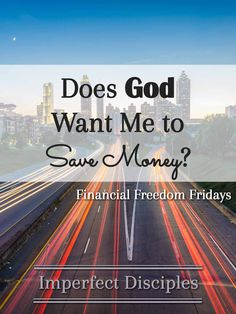 Does God Want Me to Save Money? Financial Freedom Fridays