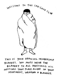 Funny pictures about The Sad-Sack Club. Oh, and cool pics about The Sad-Sack Club. Also, The Sad-Sack Club. The Words, Illustration, Pretty Words, Motivation, Memes, Make Me Smile, Decir No, I Laughed, Laughter
