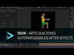 TUTORIAL: DUIK - ARTICULACIONES AUTOMATIZADAS EN AFTER EFFECTS - YouTube