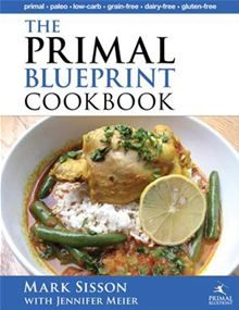 The Primal Blueprint Cookbook - Primal, Low Carb, Paleo, Grain-Free, Dairy-Free and Gluten-Free by Jennifer Meier and Mark Sisson. Buy this eBook on #Kobo: http://www.kobobooks.com/ebook/The-Primal-Blueprint-Cookbook/book--n5uXZeWYkS9dibKiiT1hA/page1.html
