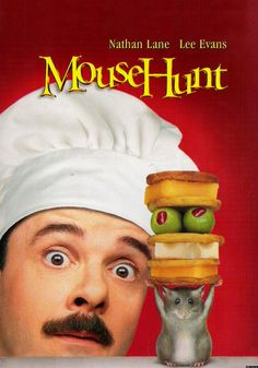 Mouse Hunt- one of my favorite movies as a kid!