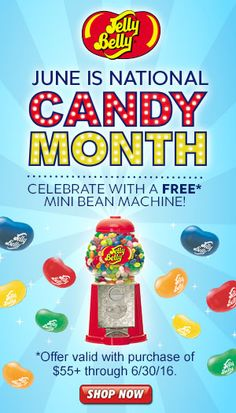 Celebrate National Candy Month with a FREE Jelly Belly Mini Bean Machine (a $20.99 value) & Free Shipping on orders $55+ during June - Shop now at JellyBelly.com! Hurry, offer ends 6/30/16.