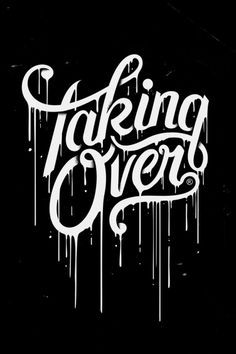 Taking Over by sepra4life in Typography
