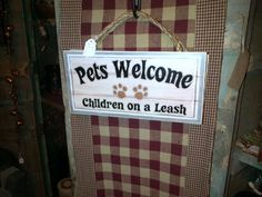 Pets Welcome, Children on a Leash.
