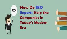 How Do #SEOExperts Help the #Companies in Today's Modern Era  #SEOServices #SEOCOmpanyIndia ##SEOTips #SocialMedia