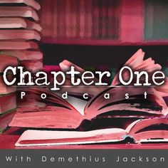 Chapter One Podcast: Discover New Books to Read by Demethius Jackson: Host of CH1 Podcast and author of The Realmsic Conquest Book Series on Apple Podcasts