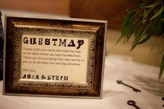 in place of the guest book - a guest map. guests pin their name and location onto the map. for an adventure themed wedding.