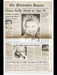 September Princess Grace of Monaco (Grace Kelly) dies in a car crash. I remember this day so well. the death of Princess Diana in 1997 was so reminiscent of the way we learned of Princess Grace's death Newspaper Front Pages, Old Newspaper, Newspaper Article, Patricia Kelly, Front Page News, Princess Grace Kelly, Newspaper Headlines, Celebrity Deaths, Car Crash