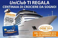 DAL 5 NOVEMBRE 2015 AL 30 GENNAIO 2016 Con il SuperVinci di UniClub, ogni 10€ puoi vincere subito una delle centinaia di Crociere o uno degli oltre 210.000 premi in palio! #uniclubregaliamosorrisi