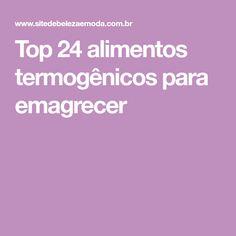 Top 24 alimentos termogênicos para emagrecer