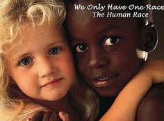 ... we only have one race … the human race