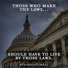 Those who make the laws. . . .