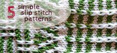 Pumora knitting, Knitting, tutorialsPublished on 2014/05/01comments 45 slip stitch patternswritten by Anne5 slip stitch patterns