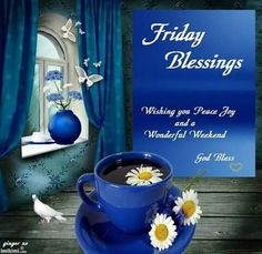 Friday Blessings God Bless Your Day friday happy friday tgif good morning friday quotes good morning quotes friday quote happy friday quotes good morning friday religious friday quotes Sunday To Saturday, Good Morning Friday, Friday Weekend, Good Morning Good Night, Good Morning Quotes, Happy Weekend, Night Quotes, Friday Morning Quotes, Saturday Quotes