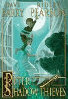 Peter and the shadow thieves  by Dave Barry and Ridley Pearson ; illustrations by Greg Call.  (Series: Peter and the Starcatchers ; 2)
