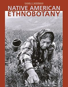 Native American Ethnobotany by Daniel E. Moerman http://www.amazon.com/dp/0881924539/ref=cm_sw_r_pi_dp_DaR.tb1NEJXW7