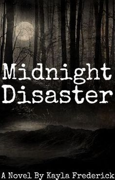 Midnight Disaster -- read, comment, vote, like and share this awesome story -- like right NOW!!! Cheers and Thanks!
