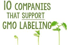 8 Foods That Share an Ingredient With Antifreeze Here are 10 companies that have donated money toward the pro-labeling campaigns in Colorado and Oregon.