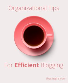 Blogging Tips | Do you feel like you need more time to blog? Maybe what you really need is more organization! These tips will help you get organized so you can be an efficient blogger via @sitsgirls by @faithfulsocial