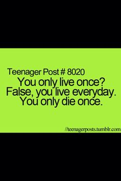 I always wondered if there was something that contradicted YOLO