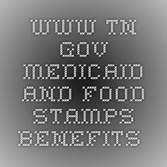 www.tn.gov medicaid and food stamps benefits