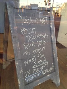 Yoga is not about touching your toes. It's about what you learn on the way down!