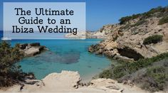 The Ultimate Ibiza Wedding Guide- With top venues and photographers. Everything…