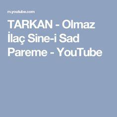 TARKAN - Olmaz İlaç Sine-i Sad Pareme - YouTube