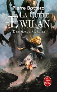 Pierre Bottero. La quête d'Ewilan, tome 1 : D'un monde à l'autre. Le Livre de Poche