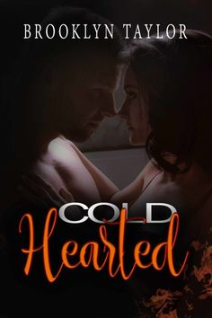Coldhearted by Brooklyn Taylor.  Cover Design: Alora Kate / Sweet Lush Photo  Release Date: March 2 2017  Synopsis  Two years ago I Maxwell Newman fell in love and lost it as soon as I recognized it. She disappeared out of my life just like the fires that I smother when called upon as a lieutenant of the Austin Fire Department. Im a man that has always gotten what he wanted when I wanted it.  But not this timeHow was I going to live without the one thing I wanted so badly?  Two years ago I…