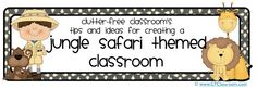 Jungle theme ideas! Clutter-Free Classroom