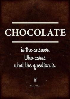 Chocolate is the answer Funny Quote Print, Kitchen Wall Decor, Chocolate Quote Poster, Chocolate Wal Favorite Quotes, Best Quotes, Funny Quotes, Witty Quotes, Funny Phrases, Humor Quotes, Random Quotes, Quote Posters, Quote Prints