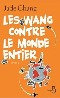 Découvrez Les Wang contre le monde entier de Jade Chang sur Booknode, la communauté du livre