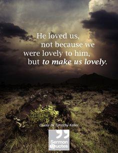 He Makes Us Lovely